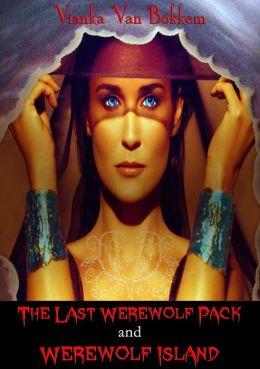 The Last Werewolf Pack and Werewolf Island