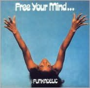 Free Your Mind...And Your Ass Will Follow [Bonus Tracks]