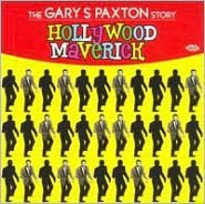 Hollywood Maverick: The Gary Paxton Story
