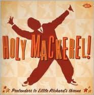 Holy Mackerel! - Pretenders to Little Richard's Throne