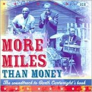 The Soundtrack To Garth Cartwright's Book: More Miles Than Money