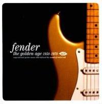 Fender: The Golden Age 1950-1970