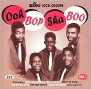 Ooh Bop Sha Boo: King Vocal Groups, Vol. 1
