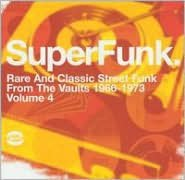SuperFunk, Vol. 4: Rare and Classic Street Funk from the Vaults 1966-1973