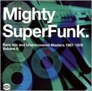 SuperFunk, Vol. 6: The Mighty SuperFunk - Rare 45s and Undiscovered Masters 1967-1978