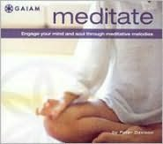 Meditate: Engage Your Mind and Soul Through Meditative Melodies