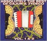 Absolutely the Best of Cajun & Zydeco, Vol. 1 & 2