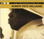 An Introduction to Robert Pete Williams