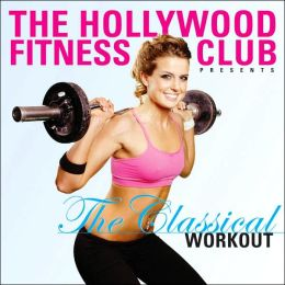 The Hollywood Fitness Club presents The Classical Workout