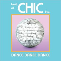 Dance, Dance, Dance: The Best of Chic Live