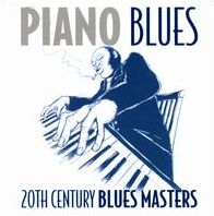 Piano Blues: 20th Century Blues Masters