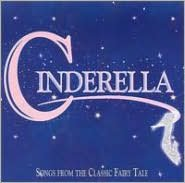 Cinderella: Songs from the Classic Fairy Tale
