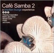 Café Samba, Vol. 2: A Brazilian Lounge Experience