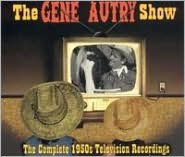 The Gene Autry Show: The Complete 1950s Television Recordings