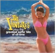 The Ventures Play the Greatest Surfin' Hits of All Time