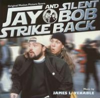 Jay and Silent Bob Strike Back [Original Motion Picture Score]