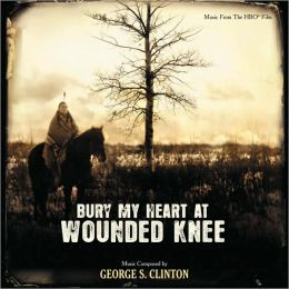 Bury My Heart at Wounded Knee [Music From The HBO Film]