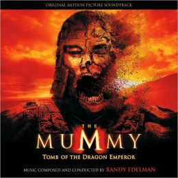The Mummy: Tomb of the Dragon Emperor [Original Motion Picture Soundtrack]