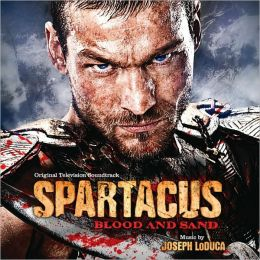 Spartacus: Blood And Sand [Original Television Soundtrack]