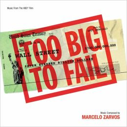 Too Big to Fail [Music from the HBO Film]
