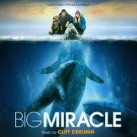 Big Miracle [Original Motion Picture Soundtrack]