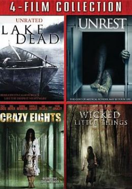 Lake Dead/Unrest/Crazy Eights/Wicked Little Things