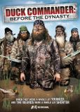 Video/DVD. Title: Duck Commander: Before The Dynasty