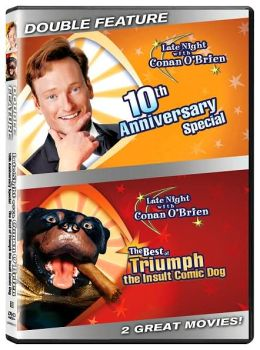 Late Night with Conan O'Brien 10th Anniversary Special / the Best of Triumph the Insult Comic Do