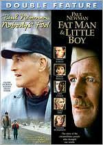 Nobody's Fool & Fat Man & Little Boy