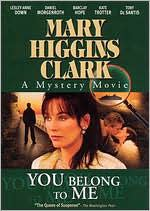 Mary Higgins Clark's You Belong to Me