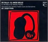 Manuel de Falla: El Amor Brujo; El retrablo de Maese Pedro
