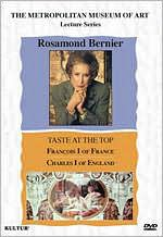 Rosamond Bernier: Taste at the Top - Francois I of France/Charles I of England