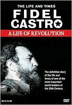 Fidel Castro: A Life of Revolution