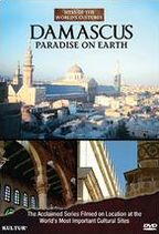 Sites of the World's Cultures: Damascus - Paradise on Earth