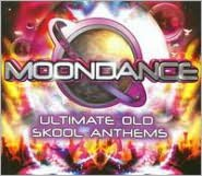 Moondance: Ultimate Old Skool Anthems