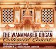 CD Cover Image. Title: The Wanamaker Organ: Centennial Concert, Artist: Rossen Milanov