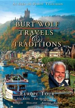 Burt Wolf: Travels & Traditions: Europe Tour