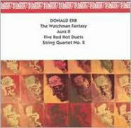Donald Erb: The Watchman Fantasy; Aura II; Five Red Hot Duets; String Quartet No. 2