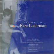The Music of Ezra Laderman Vol. 1