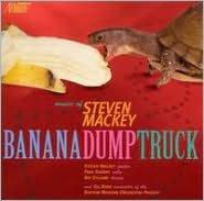 Steven Mackey: Banana / Dump Truck