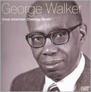 George Walker: Great American Chamber Music