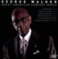 George Walker: Great American Concert Music