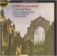 Kenneth Leighton: Cathedral Music