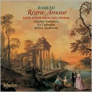 Rameau: Règne Amour - Love Songs from the Operas