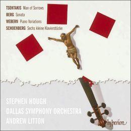 George Tsontakis: Man of Sorrows; Berg Sonata; Webern: Piano Variations