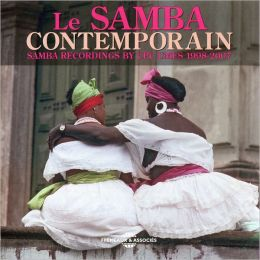 Le Samba Contemporain: Samba Recordings by CPC UMES - 1998-2007