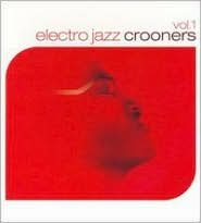 Electro Jazz Crooners, Vol. 1