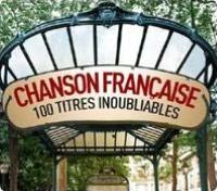 Chanson Française 100 Titres Inoubliables