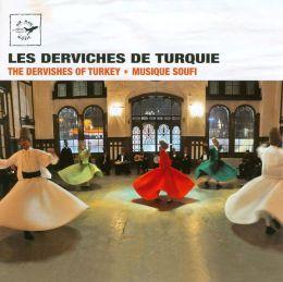 Les Derviches of Turquie: The Dervishes of Turkey-Musique Soufi