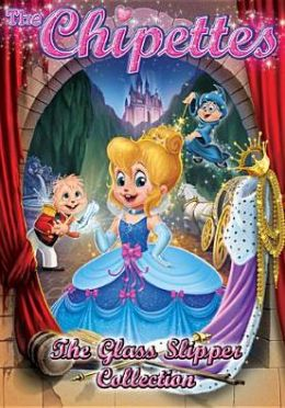 Chipettes: The Glass Slipper Collection